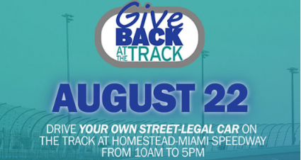 "Homestead-Miami Speedway to Host ""Give Back at the Track"" on August 22"