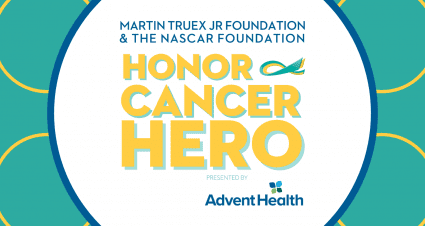 AdventHealth Joins Martin Truex Jr. Foundation,  The NASCAR Foundation to Honor Cancer Heroes